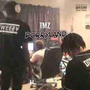 TMZ - Porryland ft. Zingah, Tweezy & Makwa